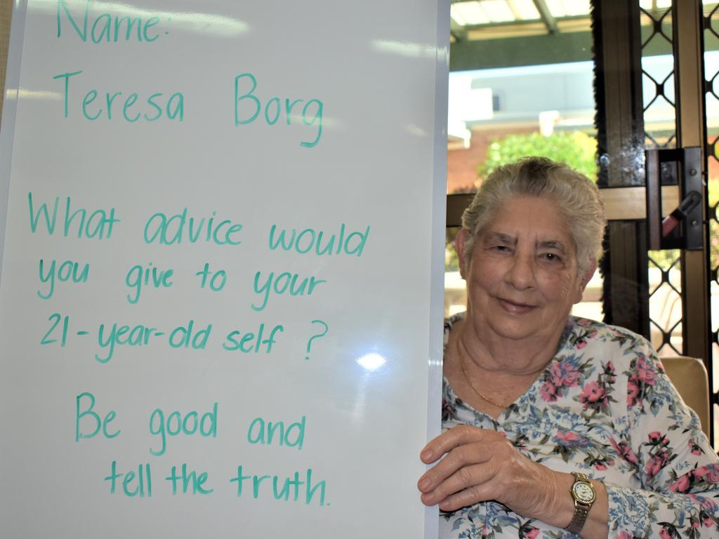 St Francis of Assisi resident Teresa Borg with the advice she would give to her 21-year-old self. Picture: Heidi Petith
