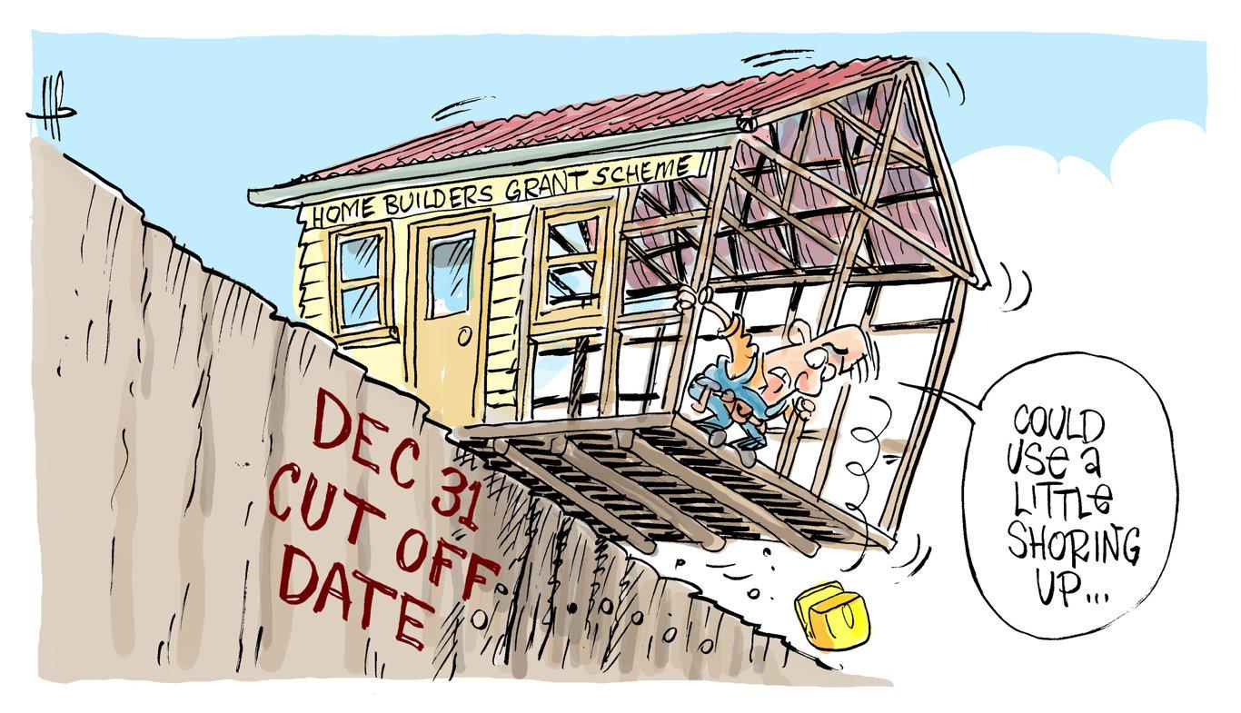 Cartoonist Harry Bruce's take on the HomeBuilders grants cut off date.