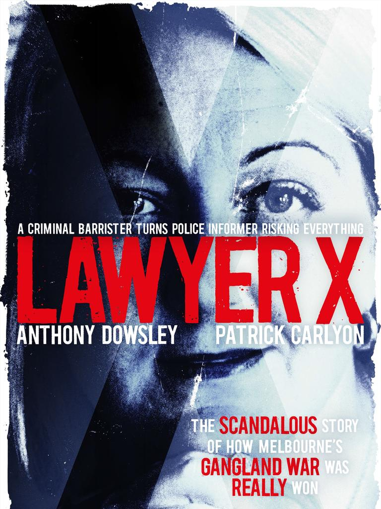 Harper Collins book LAWYER X by News Corp journalists Anthony Dowsley and Patrick Carlyon