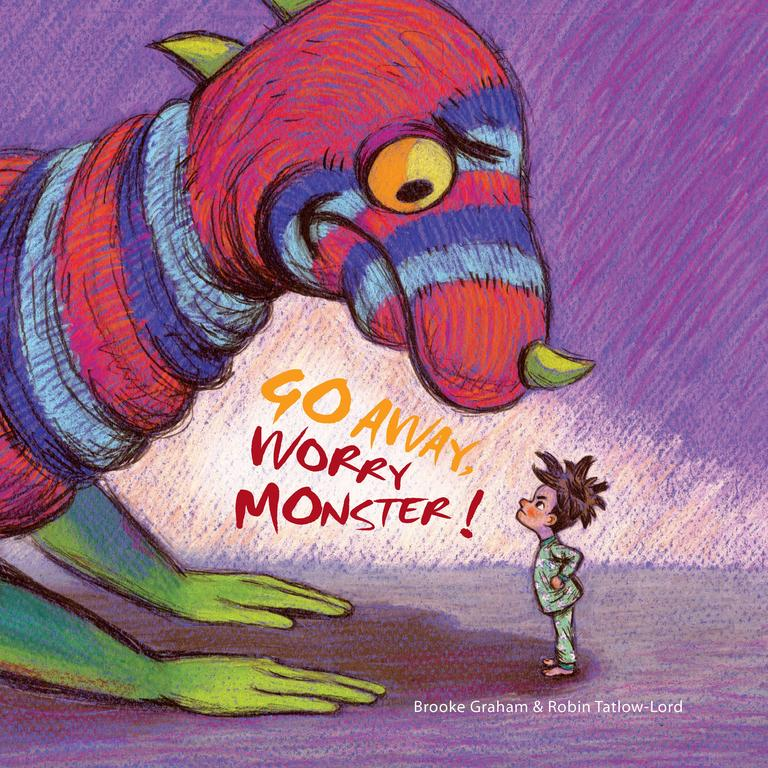Go Away, Worry Monster by Brooke Graham.