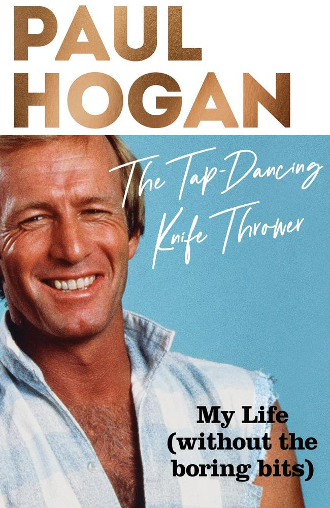 Paul Hogan's memoir, The Tap-Dancing Knife Thrower.