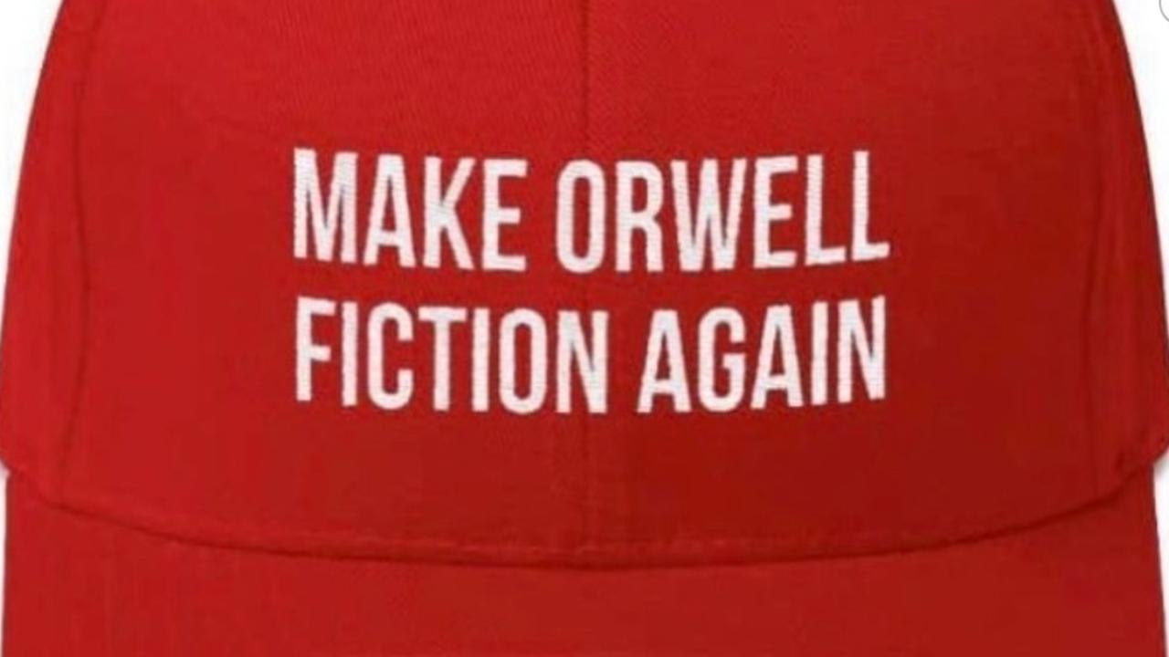 Former PM Malcolm Turnbull has tweeted an image of a Make Orwell Fiction Again hat in the style of a Trump MAGA hat.