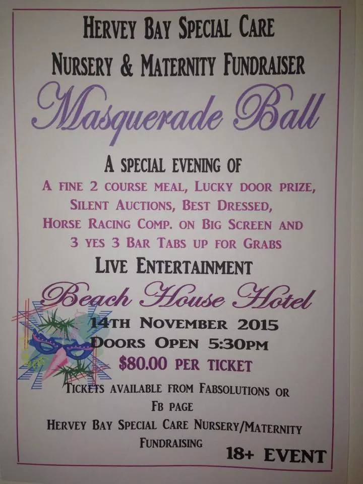 A Masquerade Ball is being held on November 14 to raise money for the Hervey Bay Special Care Nursery and maternity ward.