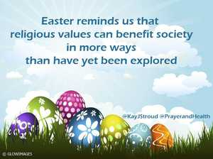 Easter speaks to me of how noble values can progress and heal us